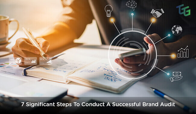 7 Significant Steps To Conduct A Successful Brand Audit
